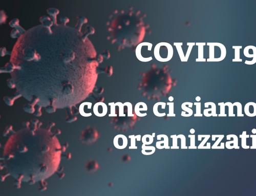 COVID19: Come ci siamo organizzati